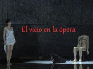 El vicio en la ópera